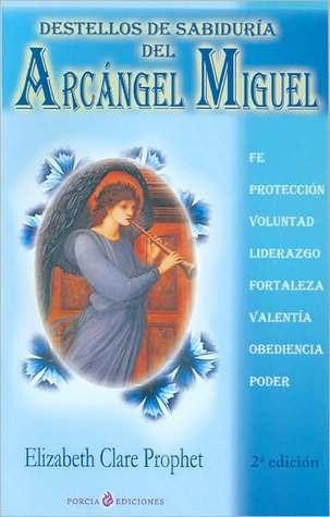 Destellos de Sabiduria Del Arcangel Miguel Elizabeth Clare Prophet