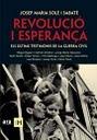 Revolució i Esperança: Els Últims Testimonis de la Guerra Civil  by  Josep Maria Solé i Sabaté