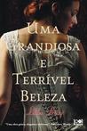 Uma Grandiosa e Terrível Beleza (Gemma Doyle, #1)