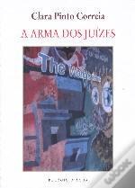 A Arma dos Juízes Clara Pinto Correia