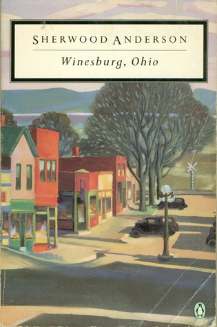essay winesburg ohio Sherwood anderson is one of the american writers who, together with mark twain and theodore dreiser, best represent the beginnings of the national american literature.