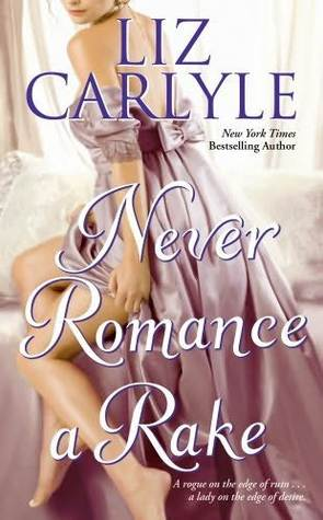 Book Review: Liz Carlyle's Never Romance a Rake