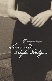 Svar við bréfi Helgu  by  Bergsveinn Birgisson