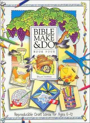 Bible Make & Do, Book Four  by  Gillian Chapman