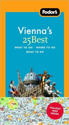 Fodors Viennas 25 Best [With Pull-Out Map]  by  Louis James