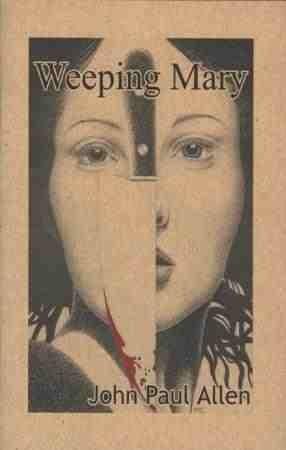 Weeping Mary  by  John Paul Allen