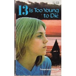 13 is Too Young to Die
