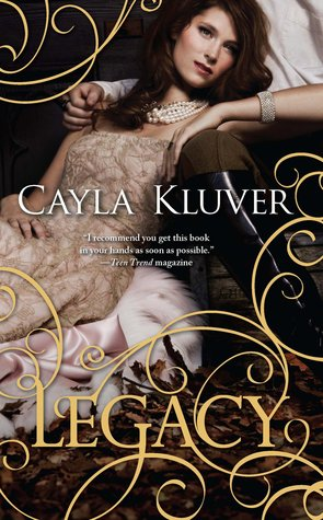 Legacy (Legacy, #1)  - Cayla Kluver