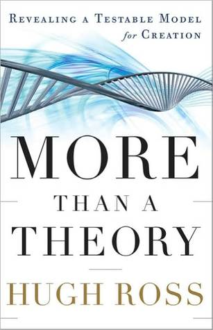 More Than a Theory: Revealing a Testable Model for Creation Hugh Ross