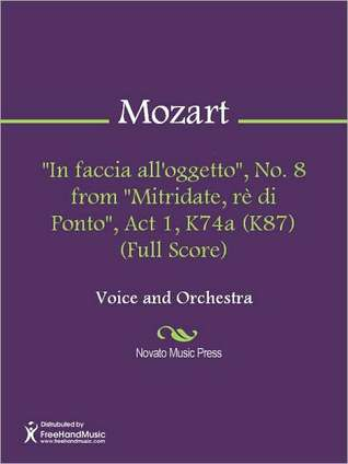 In faccia alloggetto, No. 8 from Mitridate, re di Ponto, Act 1, K74a (K87) (Full Score) Wolfgang Amadeus Mozart