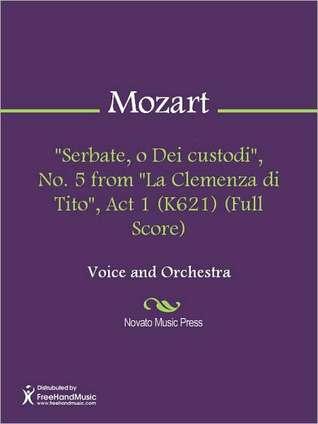 Serbate, o Dei custodi, No. 5 from La Clemenza di Tito, Act 1 (K621) (Full Score)  by  Wolfgang Amadeus Mozart