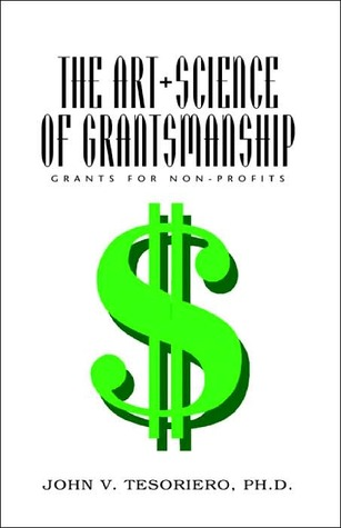The Art + Science of Grantsmanship John V. Tesoriero
