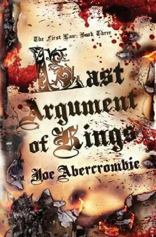 The Last Argument of Kings by Joe Abercrombie