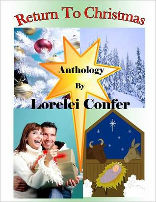Return to Christmas--Anthology  by  Lorelei Confer