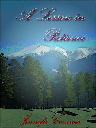A Lesson in Patience (Lesson Series, #3) Jennifer Connors
