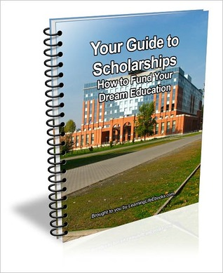 Your Guide to Scholarships: How to Fund Your Dream Education  by  D.P. Brown