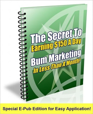 Bum Marketing - Make Money With Internet Marketing  by  Various