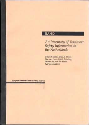 An Inventory of Transport Safety Information in the Netherlands James P. Kahan