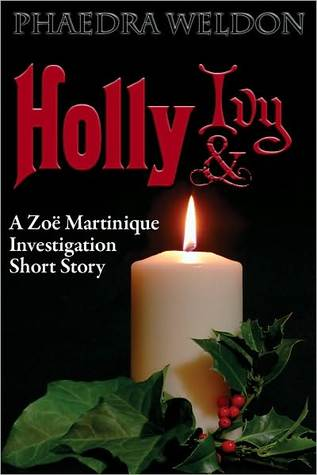 Holly And Ivy  by  Phaedra Weldon