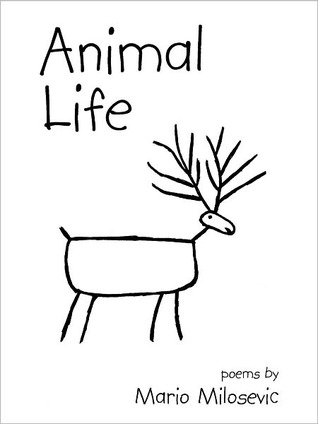 Animal Life: Poems  by  Mario Milosevic