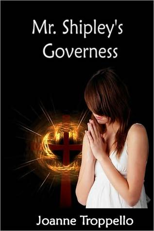 Mr. Shipley's Governess by Joanne Troppello