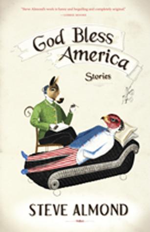 God Bless America: Stories  by  Steve Almond