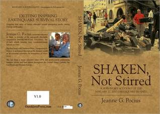 Shaken, Not Stirred, a survivors account of the January 12, 2010 earthquake in Haiti Jeanne Pocius
