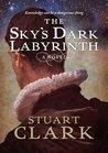 The Sky's Dark Labyrinth (The Sky's Dark Labyrinth, #1)
