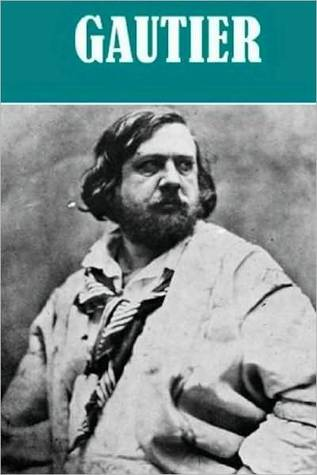 The Essential Theophile Gautier Collection (8 works)  by  Théophile Gautier