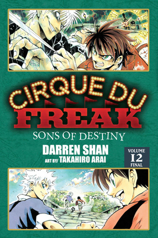 Cirque Du Freak: Sons of Destiny, Vol. 12 (Cirque Du Freak: The Manga, #12)