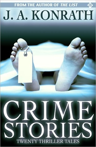 Crime Stories - A Mystery Thriller Collection  by  J.A. Konrath
