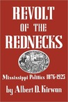 Revolt of the Rednecks: Mississippi Politics, 1876-1925