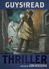 Guys Read: Thriller (Guys Read, #2)