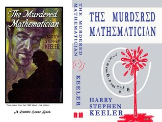 The Murdered Mathematician  by  Harry Stephen Keeler