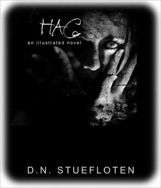 HAG: An illustrated novel  by  D.N. Stuefloten