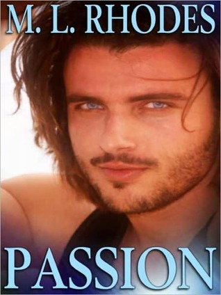 Passion  by  M.L. Rhodes