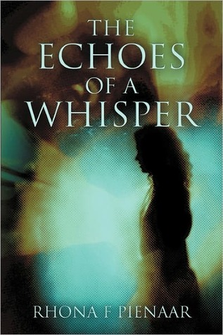 The Echoes of a Whisper  by  Rhona F. Pienaar