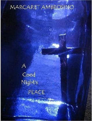 A Good Nights Peace Margaret Ambrosino