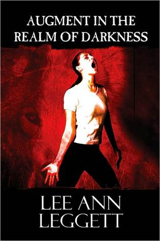 Augment in the Realm of Darkness Lee Ann Leggett