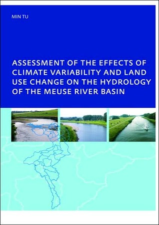 Assessment of the Effects of Climate Variability and Land-Use Changes on the Hydrology of the Meuse River Basin Min Tu