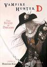 Vampire Hunter D Volume 05: The Stuff of Dreams