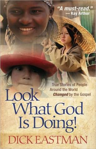 Look What God Is Doing!: True Stories of People Around the World Changed the Gospel