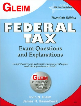Federal Tax: Examination Questions and Explanations  by  Irvin N. Gleim