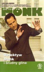 Detektyw Monk i brudny glina  by  Lee Goldberg
