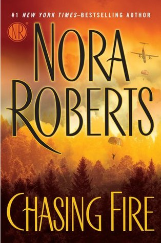 Book Review: Nora Roberts' Chasing Fire