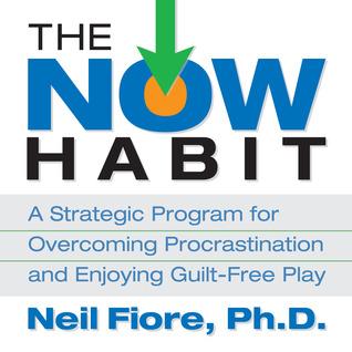The Now Habit Neil A. Fiore
