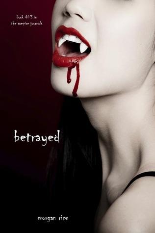 Betrayed (The Vampire Journals #3)