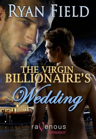 The Virgin Billionaire's Wedding Ryan Field