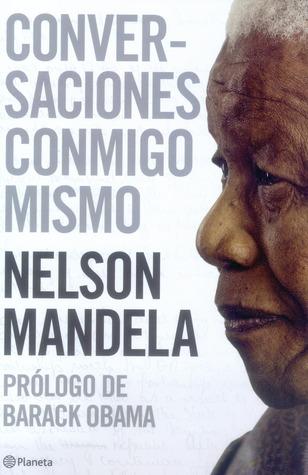 Conversaciones Conmigo mismo  by  Nelson Mandela