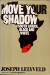 Move Your Shadow: South Africa, Black And White (Abacus Books)  by  Joseph Lelyveld